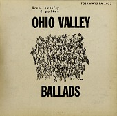 view Ohio Valley ballads [sound recording] / sung by Bruce Buckley digital asset number 1