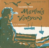 view Folk songs from Martha's Vineyard [sound recording] / sung by E.G. Huntington ; recorded by Kenneth S. Goldstein digital asset number 1