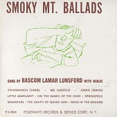 view Smoky Mountain ballads [sound recording] / sung by Bascom Lamar Lunsford digital asset number 1