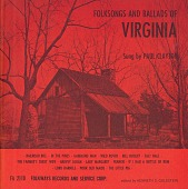 view Folksongs and ballads of Virginia [sound recording] / sung by Paul Clayton digital asset number 1