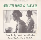 view Old love songs and ballads from the Big Laurel, North Carolina [sound recording] / recorded by Peter Gott and John Cohen digital asset number 1
