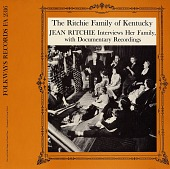 view The Ritchie Family of Kentucky [sound recording] / narrated and edited by Jean Ritchie digital asset number 1