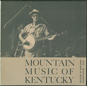 view Mountain music of Kentucky [sound recording] / recorded, edited and annotated by John Cohen digital asset number 1