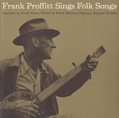 view Frank Proffitt sings folk songs [sound recording] / recorded by Sandy Paton digital asset number 1