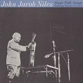view John Jacob Niles sings folk songs [sound recording] digital asset number 1