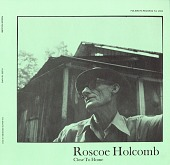 view Close to home [sound recording] / Roscoe Holcomb digital asset number 1
