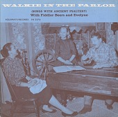 view Walkie in the parlor [sound recording] / with Fiddler Beers and Evelyne digital asset number 1