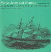 view Foc'sle songs and shanties [sound recording] / sung by Paul Clayton and the Foc'sle Singers digital asset number 1