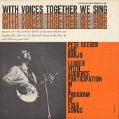 view With Voices Together We Sing [sound recording] / Pete Seeger digital asset number 1