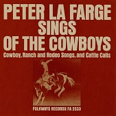 view Peter LaFarge sings of the cowboys [sound recording] : cowboy, ranch and rodeo songs, and cattle calls digital asset number 1