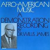 view Afro-American music [sound recording] : a demonstration recording / by Dr. Willis James digital asset number 1