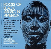 view Roots of black music in America [sound recording] / compiled and edited by Samuel Charters digital asset number 1