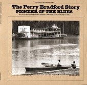 view The Perry Bradford Story [sound recording] : Pioneer of the Blues As Told to Noble Sissle by Perry Bradford digital asset number 1