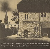 view The English and Scottish popular ballads. Vol. 1 [sound recording] : Child ballads / sung by Ewan MacColl digital asset number 1