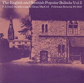 view The English and Scottish popular ballads. Vol. 2 [sound recording] : F.J. Child ballads / sung by Ewan MacColl digital asset number 1