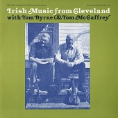view Irish music from Cleveland [sound recording] / with Tom Byrne and Tom McCaffrey ; produced and annotated by Richard Carlin digital asset number 1