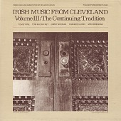 view Irish music from Cleveland. Vol. 3 [sound recording] : the continuing tradition / produced and annotated by Richard Carlin digital asset number 1