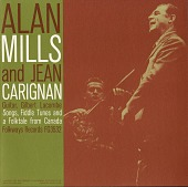 view Songs, fiddle tunes and a folk-tale from Canada [sound recording] / Alan Mills and Jean Carignan digital asset number 1