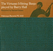 view The virtuoso 5-string banjo [sound recording] / played by Barry Hall ; recorded by Samuel Gesser digital asset number 1