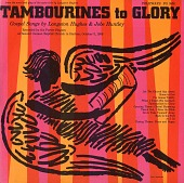 view Tambourines to glory [sound recording] : gospel songs by Langston Hughes and Jobe Huntley / sung by the Porter Singers with Ernest Cook digital asset number 1