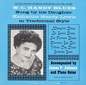 view W.C. Handy blues [sound recording] / sung by his daughter Katharine Handy Lewis digital asset number 1
