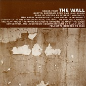 view Songs from The Wall [sound recording] : ghetto, partisan, folk and love songs / sung by Norbert Horowitz, Rita Karin, Rochelle Horowitz digital asset number 1