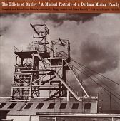 view The Elliots of Birtley [sound recording] : A Musical Portrait of a Durham Mining Family digital asset number 1