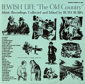 "view Jewish life [sound recording] : ""the old country"" / ethnic recordings collected and edited by Ruth Rubin digital asset number 1"