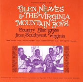 view Glen Neaves and the Virginia Mountain Boys [sound recording] : Country Blue-grass from Southwest Virginia recorded by Eric H. Davidson, Paul Newman, Lyn Davidson, Jane Rigg, Caleb E. Finch digital asset number 1