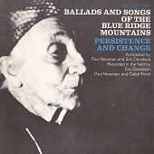 view Ballads and songs of the Blue Ridge Mountains [sound recording] : persistence and change / recorded in the field by Eric Davidson, Paul Newman, and Caleb Finch digital asset number 1