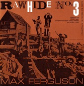 view Rawhide. No. 3 [sound recording] / conceived and told by Max Ferguson digital asset number 1