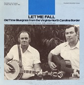 view Let me fall [sound recording] : old time bluegrass from the Virginia-North Carolina border / played and sung by Cullen Galyean and Bobby Harrison digital asset number 1