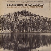 view Folk songs of Ontario [sound recording] / recorded by Edith Fowke digital asset number 1