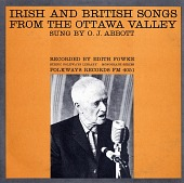 view Irish and British songs from the Ottawa Valley [sound recording] / sung by O.J. Abbott ; recorded by Edith Fowke digital asset number 1