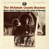 view Slave shout songs from the coast of Georgia [sound recording] / the McIntosh County Shouters ; recorded, produced, and annotated by Art Rosenbaum digital asset number 1