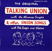 view The original talking union and other union songs [sound recording] / with the Almanac Singers ; with Pete Seeger and chorus digital asset number 1