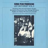 view Lest we forget. Vol. 3 [sound recording] : Sing for freedom / ... with the Freedom Singers ... [et al.] digital asset number 1