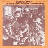 "view ""Border Bash"" [sound recording] : Tex-Mex dance music. Vol. 2 / Los Polkeros de Ben Tavera King digital asset number 1"
