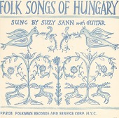 view Folk songs of Hungary [sound recording] / sung by Suzy Sann digital asset number 1
