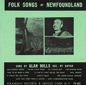 view Folk songs of Newfoundland [sound recording] / sung by Alan Mills with guitar digital asset number 1