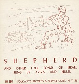 view Shepherd and other folk songs of Israel [sound recording] / sung by Hillel and Aviva digital asset number 1