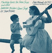 view Marching across the green grass and other American children's game songs [sound recording] / by Jean Ritchie digital asset number 1