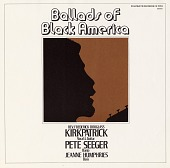 view Ballads of Black America [sound recording] / by Rev. Frederick Douglass Kirkpatrick ; with Pete Seeger ... ; Jeanne Humphries digital asset number 1