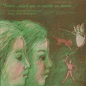 view Niños ... Dejad Que os Cuente un Cuente [sound recording] / cuentos infantiles narrados por Jorge Juan Rodriguez digital asset number 1