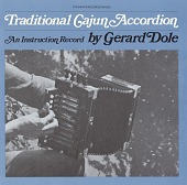 view Traditional Cajun accordion [sound recording] : an instruction record / by Gerard Dole digital asset number 1