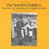 view The Swedish fiddlers [sound recording] : music from the gathering of the fiddlers at Delsbo / recorded by Gert Palmcrantz, Dag Haeggqvist, and Samuel Charters ; compiled with notes by Samuel Charters digital asset number 1