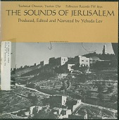 view The sounds of Jerusalem [sound recording] / produced, edited and narrated by Yehuda Lev digital asset number 1