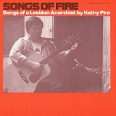 view Songs of fire [sound recording] : songs of a lesbian anarchist / by Kathy Fire digital asset number 1