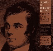 view Songs of Robert Burns [sound recording] : a choice from the songs written and collected by Burns, sung to the original tunes / sung by Ewan MacColl digital asset number 1