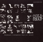 view Cold snap [sound recording] : traditional and contemporary songs and ballads / sung by Peggy Seeger and Ewan MacColl digital asset number 1